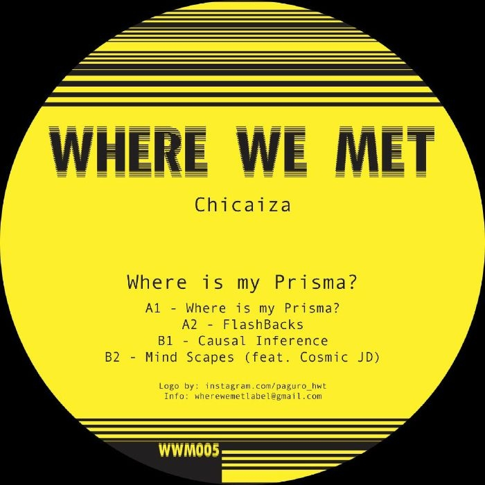 "( WWM 005 ) CHICAIZA - Where Is My Prisma? (12"") Where We Met"