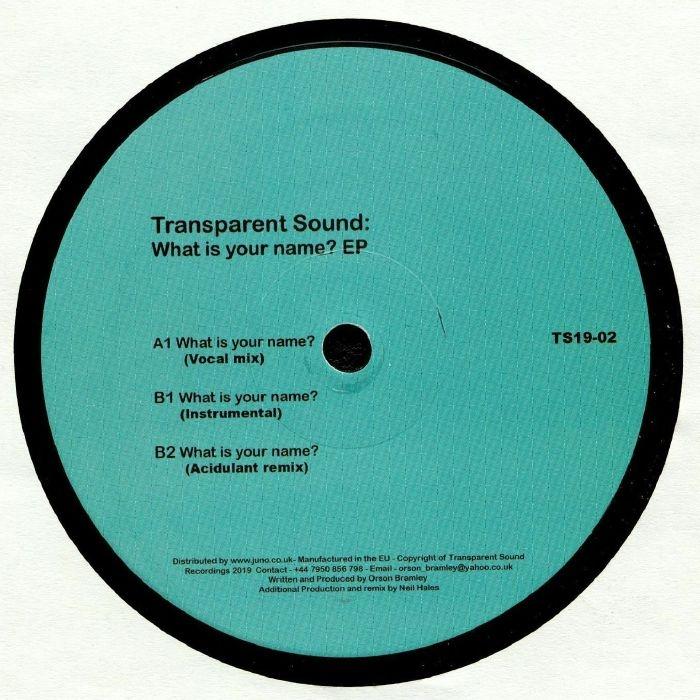 "( TS19 02 ) TRANSPARENT SOUND - What Is Your Name? EP (140 gram vinyl 12"") Transparent Sound"