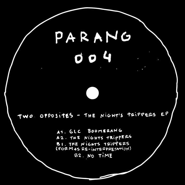 """( PARANG 004 ) TWO OPPOSITES - The Night's Trippers (12"""" limited to 300 copies) Parang Recordings"""