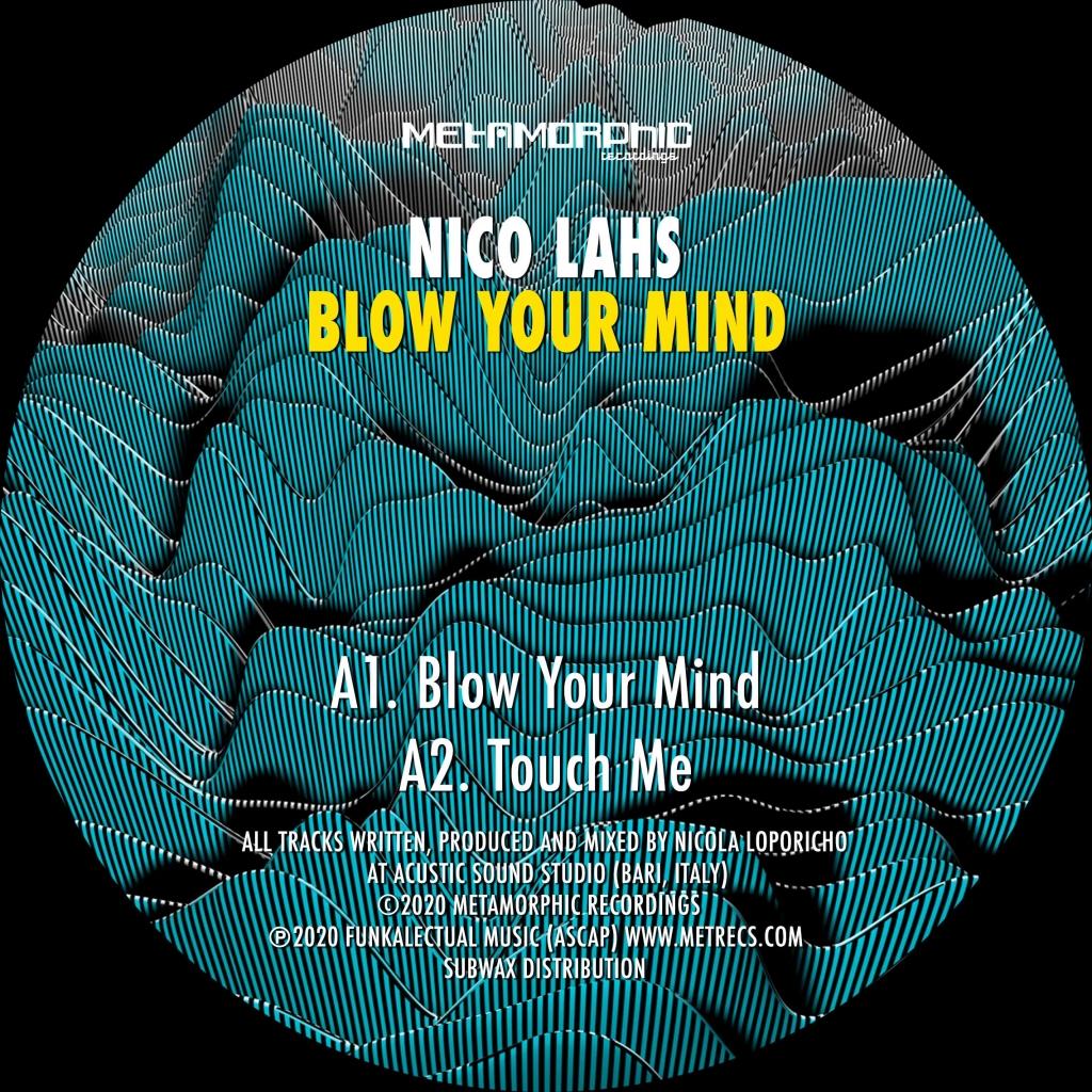 "( MET 037 ) NICO LAHS - Title: Blow Your Mind (12"") Metamorphic Recordings"