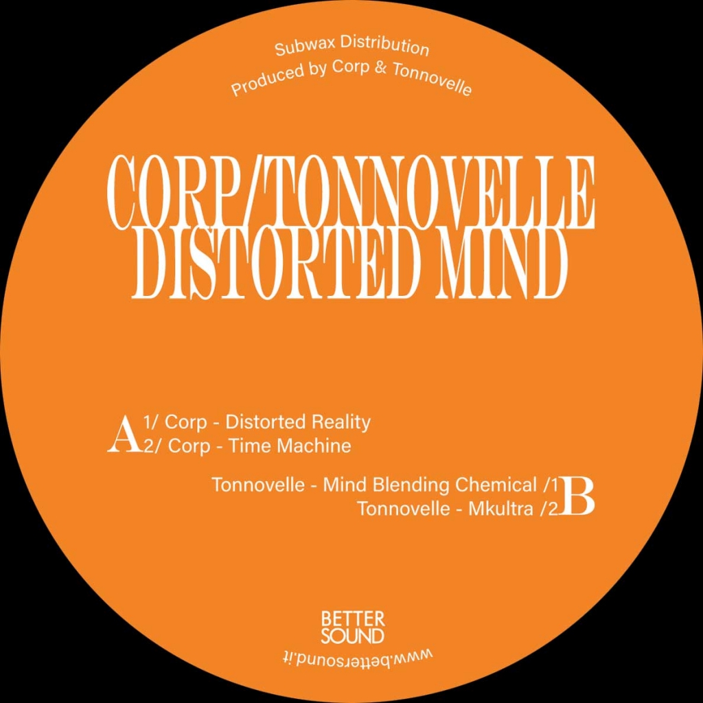 """( BS 06 ) CORP / TONNOVELLE - Distorted Mind (12"""") Better Sound"""