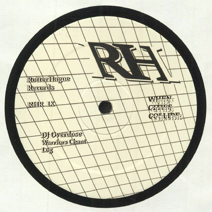 "( RHR 009 ) HADAMARD / DJ OVERDOSE - When Cities Collide IX (12"") RotterHague Holland"