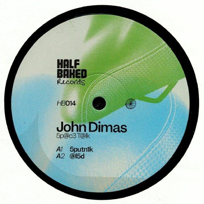 "(  HB 014 ) John DIMAS -: Sp@c3 T@lk : (140 gram vinyl 12"") Half Baked"