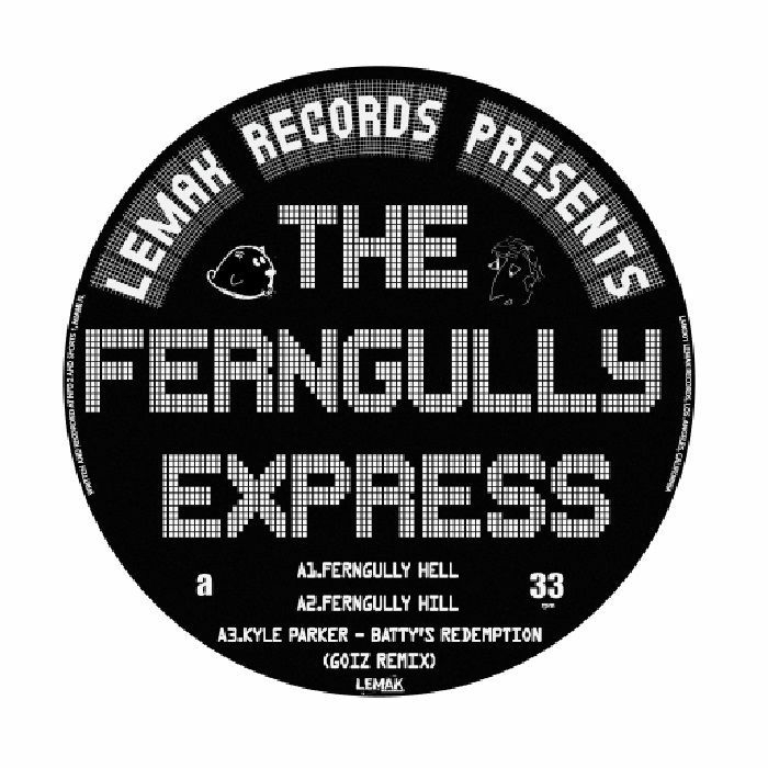 "( LMK 001 ) The FERNGULLY EXPRESS / GOIZ / KYLE PARKER - The Ferngully Express EP (12"") - LEMAK US"