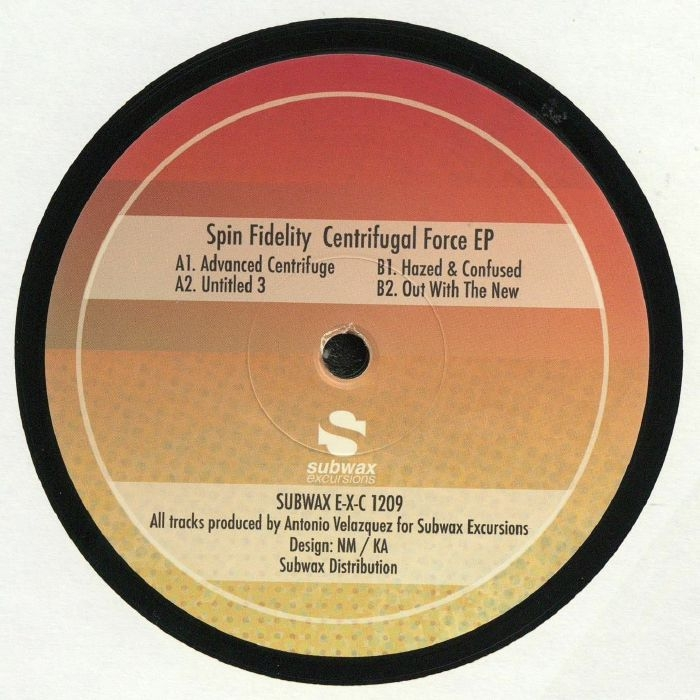 """( SUBWAXEXC 1209 ) SPIN FIDELITY - Centrifugal Force EP (12"""") Subwax Excursions"""