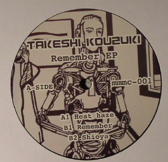 "( MMMC 001 ) Takeshi KOUZUKI - Remember EP (12"") - Man Made Mechanical Culture Japan"