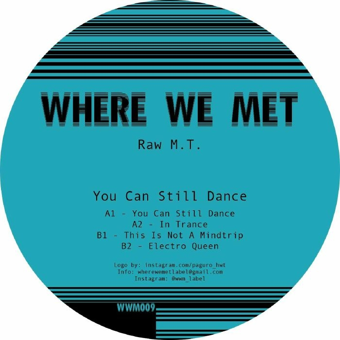 """( WWM 009 ) RAW MT - You Can Still Dance (12"""") Where We Met"""