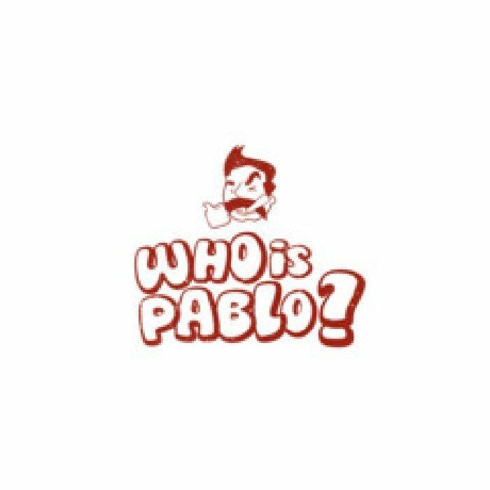 "( PABLO 002 ) WHO IS PABLO? - PABLO 002 (12"") Who Is Pablo?"