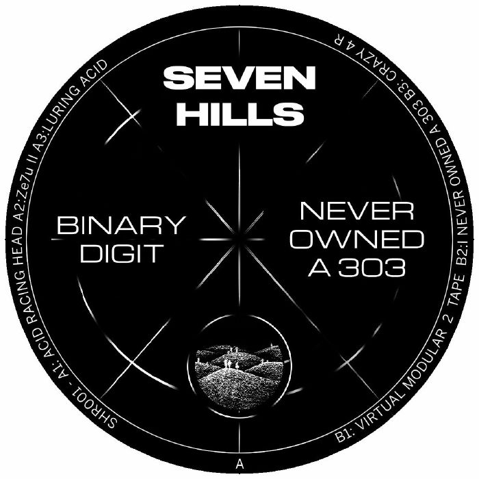 """(  SHR 001 ) BINARY DIGIT - Never Owned A 303 (12"""") Seven Hills"""