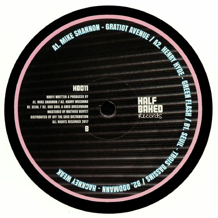 "( HB 011 ) Mike SHANNON / HENRY HYDE / SEUIL / ODDMANN - 8 Years Of Love EP 12"" - Half Baked"