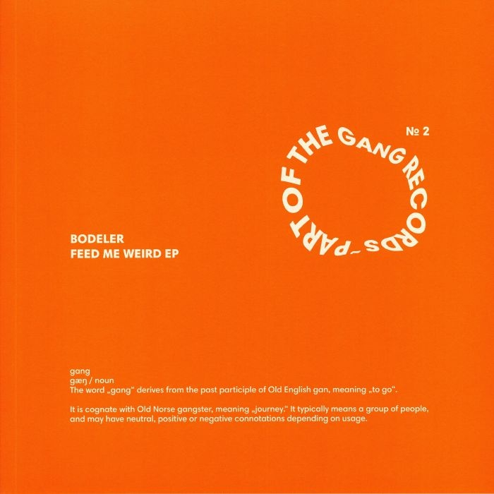 """( POTG 002 ) BODELER - Feed Me Weird EP (12"""") Part Of The Gang Germany"""
