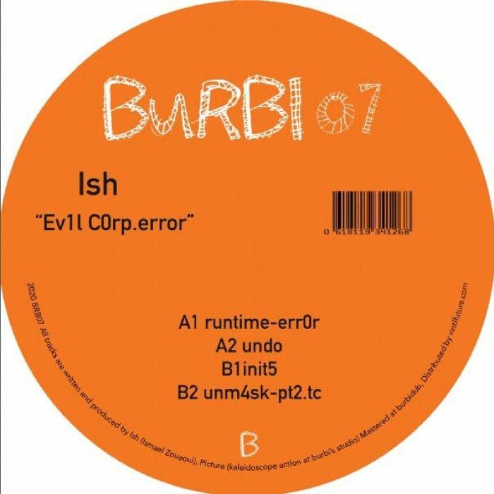 "( BRB 07 ) ISH - Ev1l C0rp Error (12"") Burbi Germany"