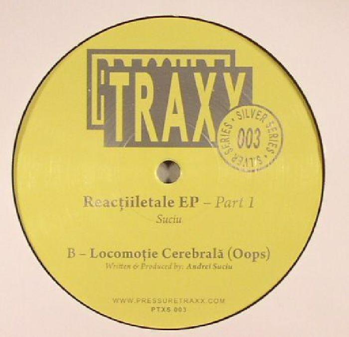 "( PTX 003.1 ) SUCIU - Reactiiletale: Part 1 EP (Ltd 2019 Repress in Black Vinyl 12"") Pressure Traxx"