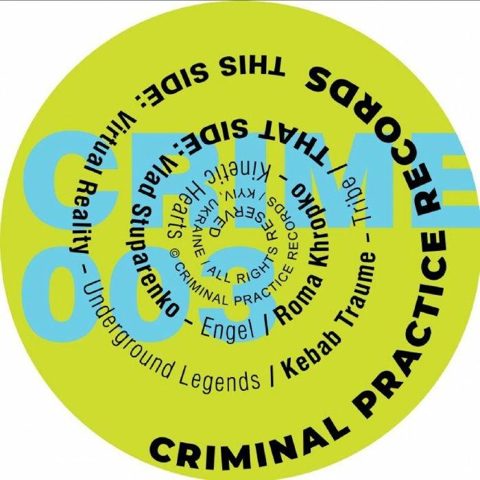 "( CRIME 003 ) VIRTUAL REALITY / KEBAB TRAUME / VLAD STUPARENKO / ROMA KHROPKO - CRIME 003 (12"") Criminal Practice Ukraine"