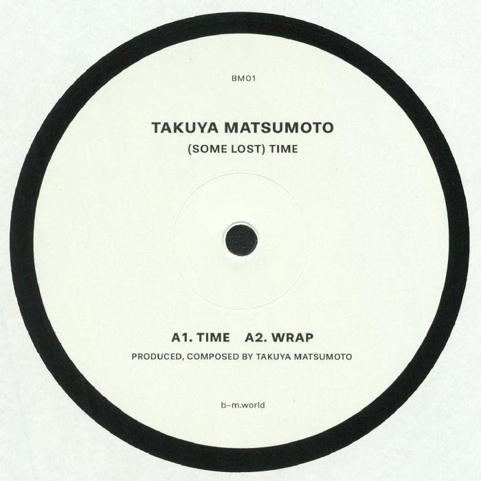 "( BM 01 ) Takuya MATSUMOTO -  (Some Lost) Time  12""- BM"