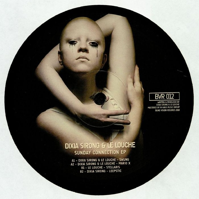 "( BVR 012 ) Dixia SIRONG / LE LOUCHE - Sunday Connection EP (12"") Blind Vision"