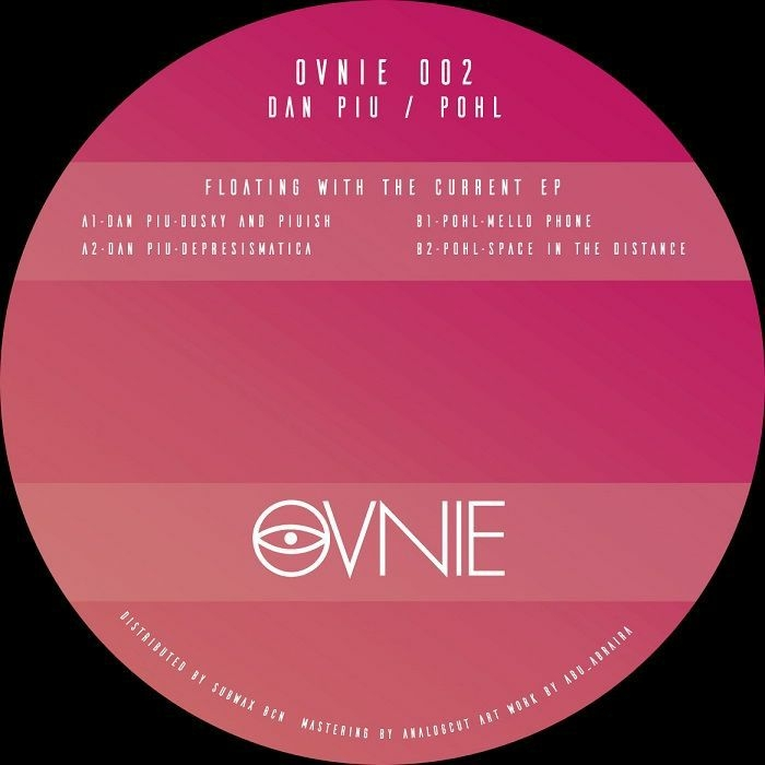 "( OVNIE 002 ) DAN PIU / POHL - Floating With The Current EP (12"") Ovnie Spain"