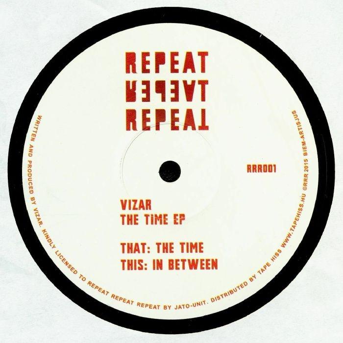 """( RRR 001 ) VIZAR - The Time EP (12"""" repress) Repeat Repeat Repeat Hungary"""