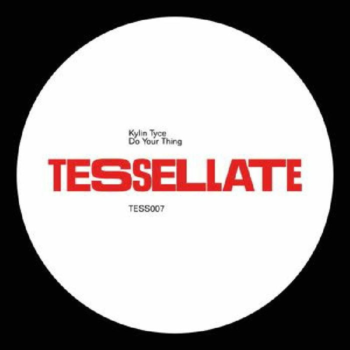 """( TESS 007 ) Kylin TYCE - Do Your Thing (12"""") Tessellate"""