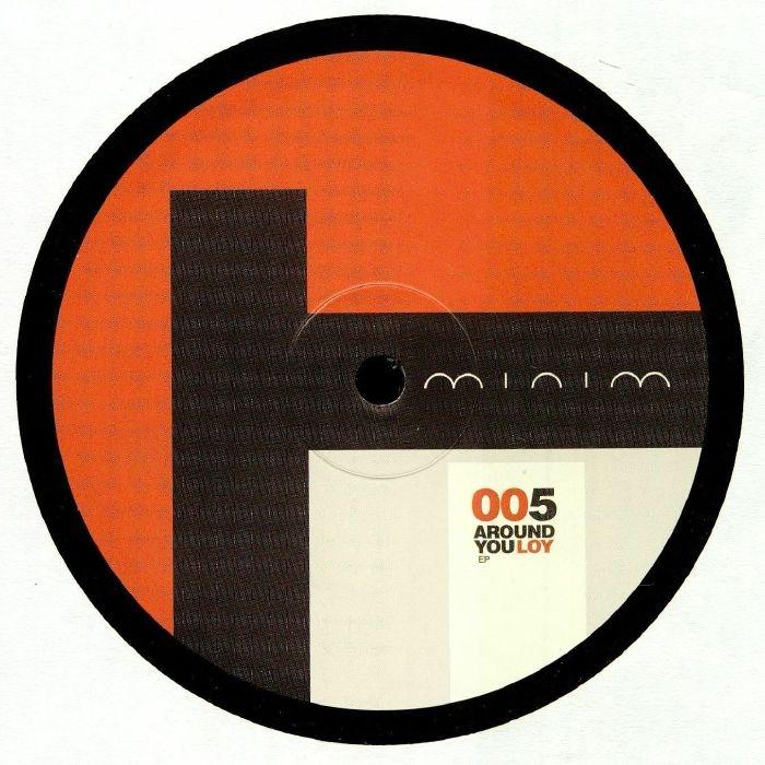 "(  MNM 005 ) LOY - Around You Format: heavyweight vinyl 12"" Minim US"