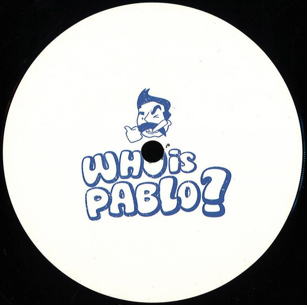 "( PABLO 001 ) Unknown - PABLO 001 (12"") Who Is Pablo?"