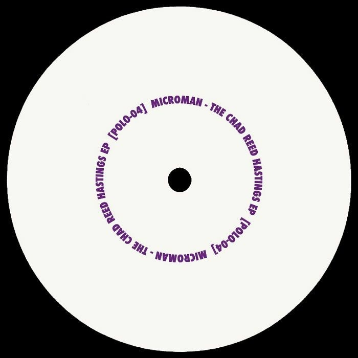"""( POLO 04 ) MICROMAN - The Chad Reed Hastings EP (12"""") Polarity"""
