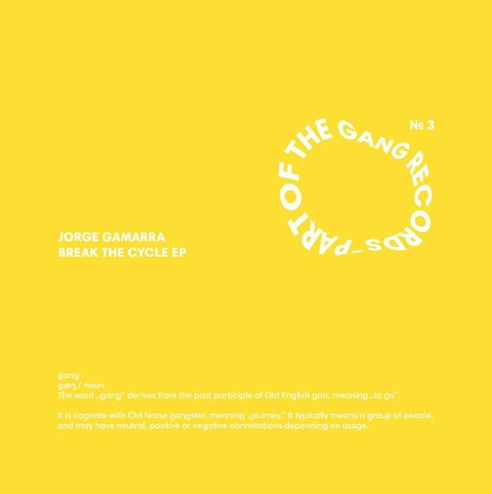"""( POTG 003 ) Jorge GAMARRA - Break The Cycle EP (12"""") Part Of The Gang Germany"""