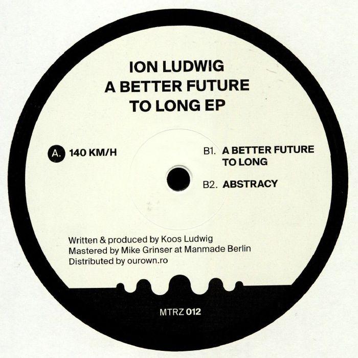 "(  MTRZ 012 )  Ion LUDWIG - A Better Future To Long EP (180 gram vinyl 12"") Metereze Romania"