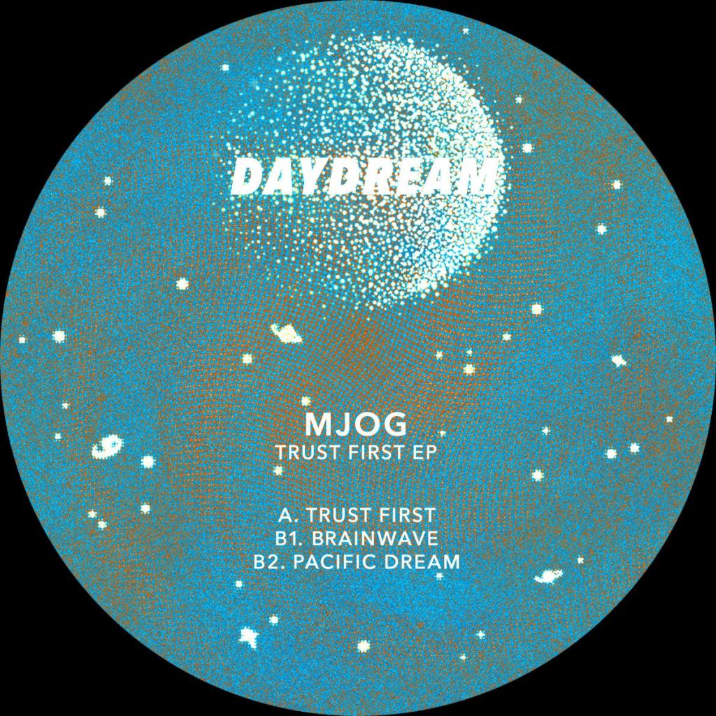 """( DAYDREAM 006 ) MJOG - Trust First EP (12"""") Daydream France"""