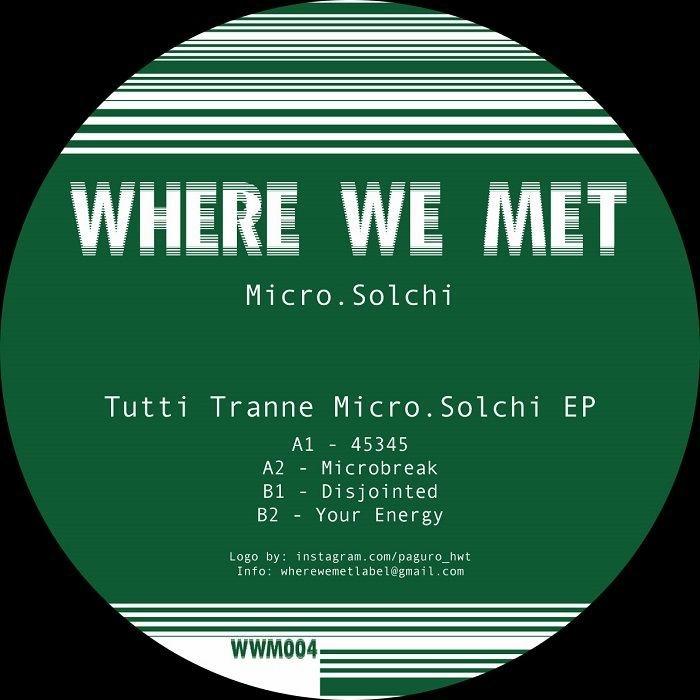 """( WWM 004 ) MICRO SOLCHI - Tutti Tranne Micro Solchi EP (12"""") Where We Met"""