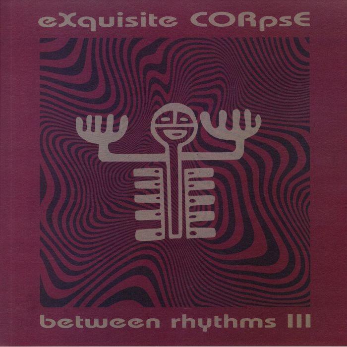 """( PLA 027 ) EXQUISITE CORPSE- Between Rhythms III (140 gram vinyl 12"""") Platform 23"""