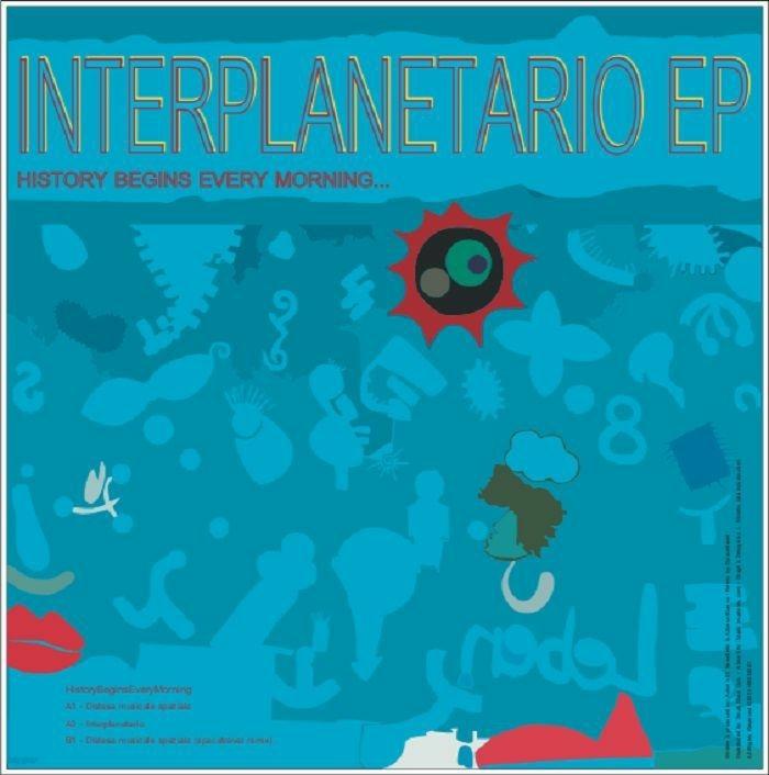 "( HBEM 001 ) H:B:E:M - Interplanetario EP (12"") HistoryBeginsEveryMorning"
