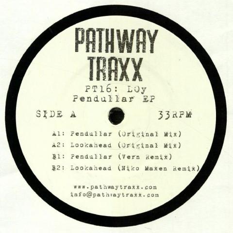 "( PT 16 )  LOY - Pendullar EP (12"") Pathway Traxx"