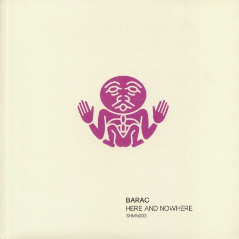 "( SHMN 003 ) BARAC / URSUL - Here & Nowhere (heavyweight vinyl 12"") Shamandrum France"