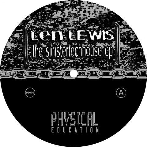 "( PE 004 ) LEN LEWIS - The Sinistertechhouse EP (12"") Physical Education"