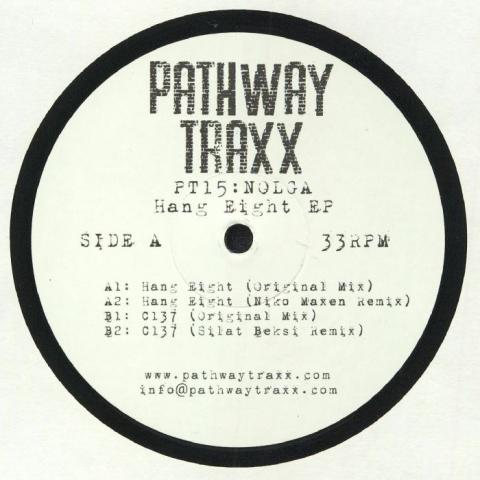 "( PT 15 ) NOLGA - Hang Eight EP (12"") Pathway Traxx"