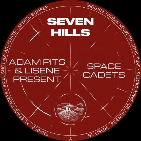 "( SHR 002 ) SPACE CADETS / ADAM PITS / LISENE -  Adam Pits & Lisene - present Space Cadets (12"") Seven Hills"