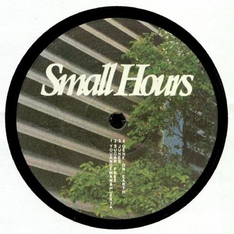 "( SMALLHOURS 001 ) YOUANDEWAN / HUERTA / SUGAR FREE / JUNES / GENE ON EARTH - SMALLHOURS 001 (12"") (1 per customer) Small Hours"