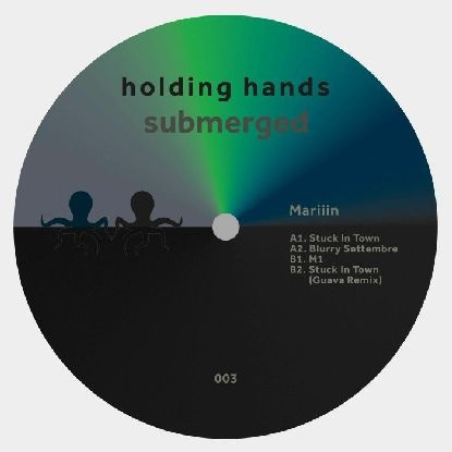 "( HHSUB 003 ) MARIIN - Stuck In Town Ep ( 12"" vinyl ) Holding Hands Submerged"