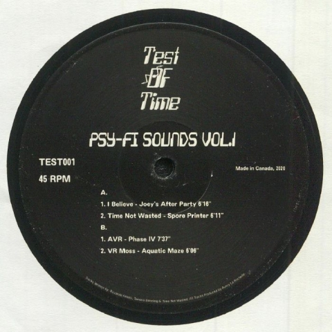 "(  TEST 001 ) I BELIEVE / TIME NOT WASTED / AVR / VR MOSS - Psy Fi Sounds Vol 1 (12"") Test Of Time Canada"