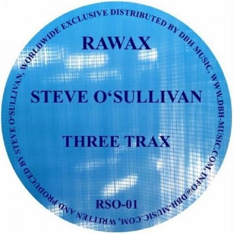 "( RSO 01 ) STEVE O'SULLIVAN  - Three Trax (12"") Rawax Germany"