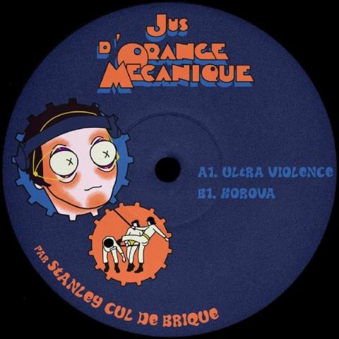 """( ORNGJMC ) STANLEY CUL DE BRIQUE - Jus D'orange Mecanique (12"""") unknown label"""