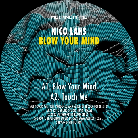 "( MET 037 ) NICO LAHS - Title: Blow Your Mind (12"") Metamorphic Recordings"