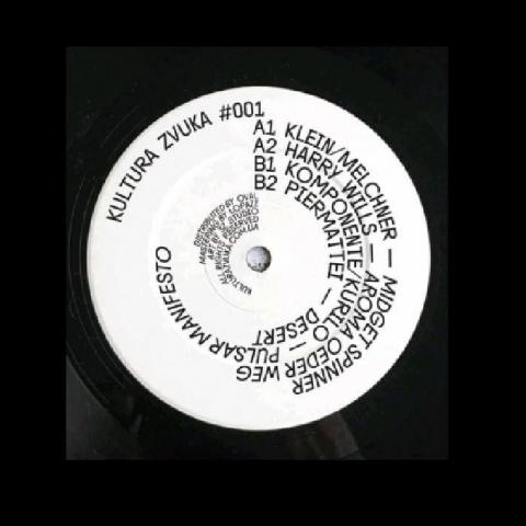 "( KULTURA 001 ) KLEIN / MELCHNER / HARRY WILLS / KOMPONENTE / KURILO / PIERMATTEI - Kultura Zvuka #001 (12"") Kultura Zvuka Ukraine"