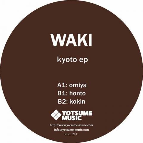 "( YOTSUME 005 ) WAKI - Kyoto EP (12"") Yotsume Music Japan"
