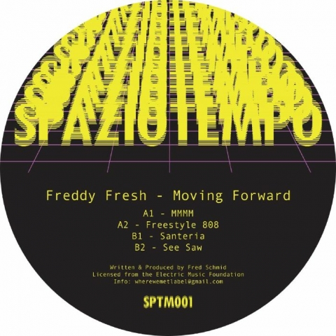 "( SPTM 001 ) Freddy FRESH - Moving Forward (12"") Spaziotempo Italy"