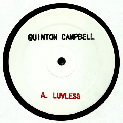 "( QC 001 )  Quinton CAMPBELL - Luvless (hand-stamped 12"") Quinton Campbell"