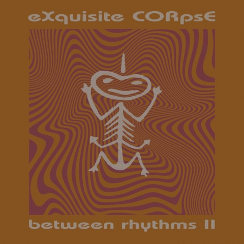 "( PLA 026 ) EXQUISITE CORPSE - Between Rhythms II (140 gram vinyl 12"") Platform 23"