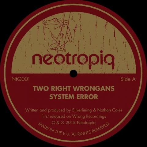 "( NTQ 001 ) TWO RIGHT WRONGANS - System Error (12"") Neotropiq Spain (REPRESS)"