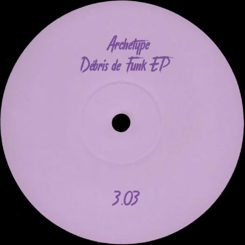 """( PARTOUT 3.03 ) ARCHETYP - Debris De Funk EP (12"""" limited to 200 copies) Partout"""